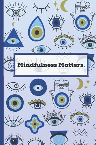 Mindfulness Matters: Evil Eye Protection Mindfulness Journal Blank Lined Notebook With Daily Prompts