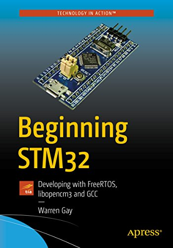 Beginning STM32: Developing with FreeRTOS, libopencm3 and GCC (English Edition)