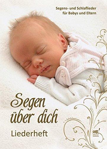 Segen über dich - Segens- und Schlaflieder für Babys und Eltern Liederheft by Valerie Lill (2011-08-24)