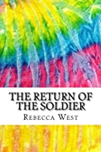 The Return of the Soldier: Includes MLA Style Citations for Scholarly Secondary Sources, Peer-Reviewed Journal Articles and Critical Essays (Squid Ink Classics)