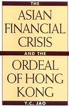 The Asian Financial Crisis and the Ordeal of Hong Kong