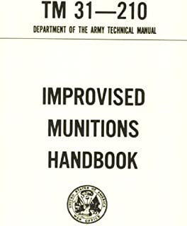 Improvised Munitions Combined with TECHNICAL MANUAL FOR M240 SERIES MACHINE GUNS, MACHINE GUN, 7.62 MM, M240, MACHINE GUN, 7.62 MM, M240B, MACHINE GUN, ... MACHINE GUN, 7.62 MM (English Edition)
