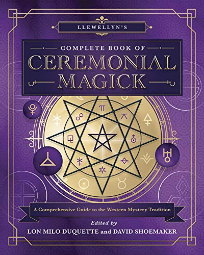 Llewellyn's Complete Book of Ceremonial Magick: A Comprehensive Guide to the Western Mystery Tradition (Llewellyn's Complete Book Series, 14)