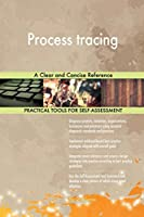 Process tracing: A Clear and Concise Reference