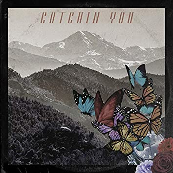 Catchin You (feat. Nar)