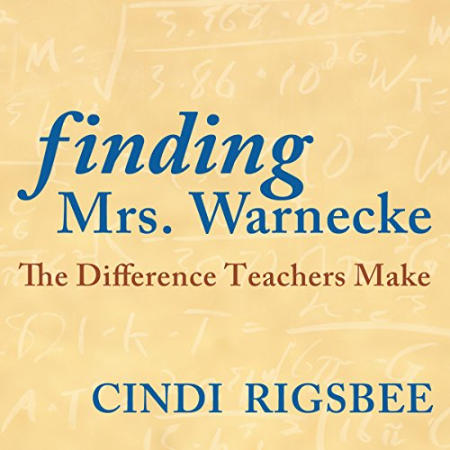 Finding Mrs. Warnecke: The Difference Teachers Make (A Memoir) cover art