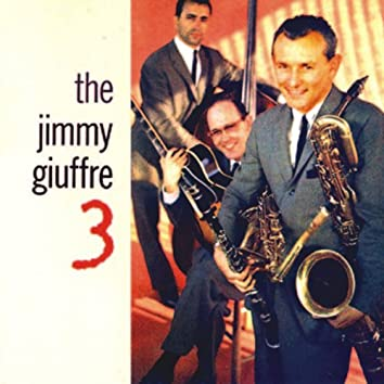 The Jimmy Giuffre 3 (Remastered)