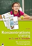 Konzentrationstraining. Ein systematisches Förderprogramm / Konzentrationstraining im 3. und 4....