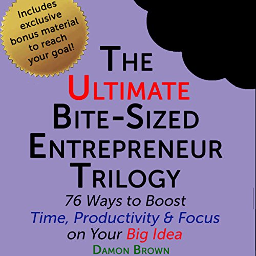 The Ultimate Bite-Sized Entrepreneur Trilogy audiobook cover art