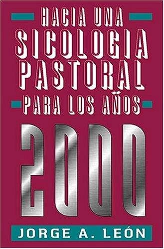 Hacia Una Sicología Pastoral Para Los Años 2000