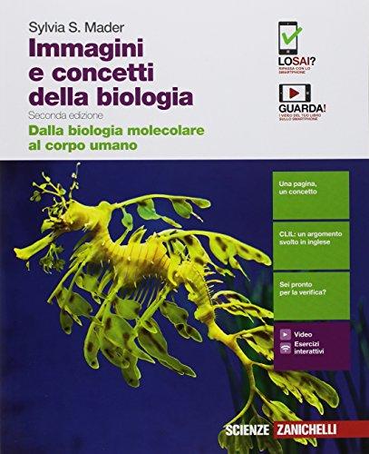 Immagini e concetti della biologia. Dalla biologia molecolare al corpo umano. Per le Scuole superiori. Con Contenuto digitale (fornito elettronicamente)
