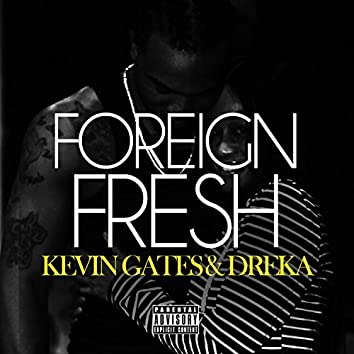 Kevin Gates and Dreka