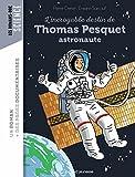 L'incroyable destin de Thomas Pesquet, spationaute