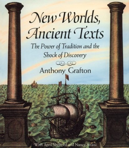 New Worlds, Ancient Texts - The Power of Tradition  & the Shock of Discovery (Paper): The Power of...
