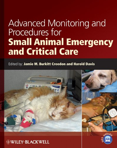 Compare Textbook Prices for Advanced Monitoring and Procedures for Small Animal Emergency and Critical Care 1 Edition ISBN 9780813813370 by Burkitt Creedon, Jamie M.,Davis, Harold