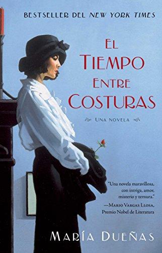 El Tiempo Entre Costuras = The Time Between Seams: Una novela