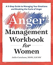 The Anger Management Workbook for Women: A 5-Step Guide to Managing Your Emotions and..