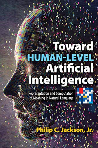 Toward Human-Level Artificial Intelligence: Representation and Computation of Meaning in Natural Language Front Cover