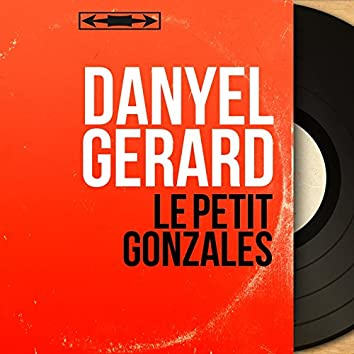 Le petit Gonzales (feat. Les Danger's) [Mono Version]