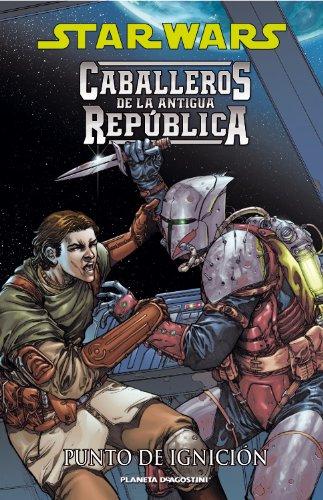 Star Wars Caballeros de la Antigua República nº 02/10: Punto de ignición (Star Wars: Cómics Leyendas)