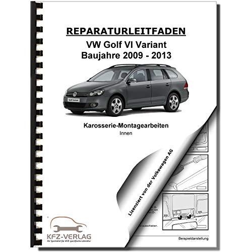 VW Golf 6 Variant (09-13) Karosserie Montagearbeiten Innen Reparaturanleitung