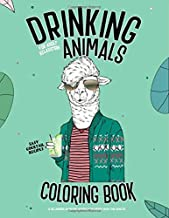 Drinking Animals: A Hilarious Adult Coloring Book for Animal Lovers, Easy Cocktail Recipes, Stress relieving & Relaxation