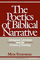 The Poetics of Biblical Narrative: Ideological Literature and the Drama of Reading (Indiana Studies in Biblical Literature) by Meir Sternberg(1987-08-22)