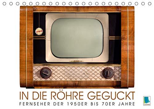 Fernseher der 1950er bis 70er Jahre: In die Röhre geguckt (Tischkalender 2021 DIN A5 quer)