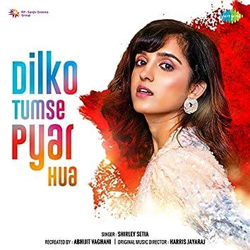Dilko Tumse Pyar Hua - Single