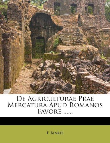 De Agriculturae Prae Mercatura Apud Romanos Favore ...... download ebooks PDF Books
