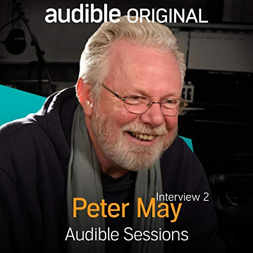 Peter May - January 2017     Audible Sessions: FREE Exclusive Interview              By:                                                                                                                                 Gabriel Fleming                               Narrated by:                                                                                                                                 Peter May                      Length: 12 mins     30 ratings     Overall 4.5