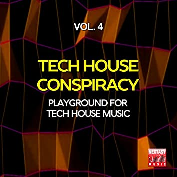 Tech House Conspiracy, Vol. 4 (Playground For Tech House Music)