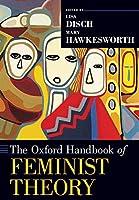 The Oxford Handbook of Feminist Theory (Oxford Handbooks)