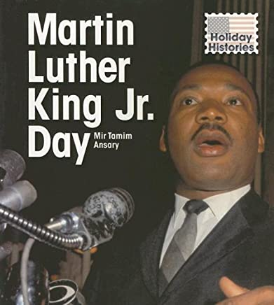 Martin Luther King Jr. Day (Holiday Histories) by Mir Tamim Ansary (2006-09-27)