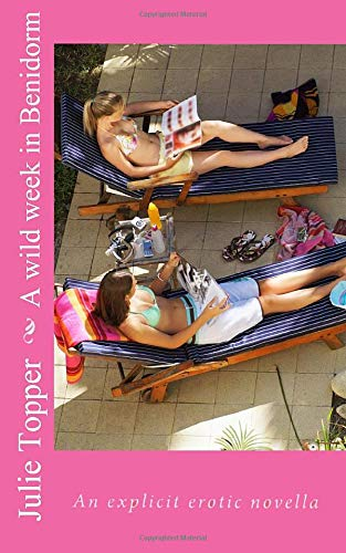 A wild week in Benidorm: An explicit erotic novella