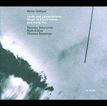 Lauds And Lamentations - Music Of Elliott Carter And Isang Yun