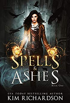 Spells & Ashes: A Witch Urban Fantasy (The Dark Files Book 1) by [Kim Richardson]