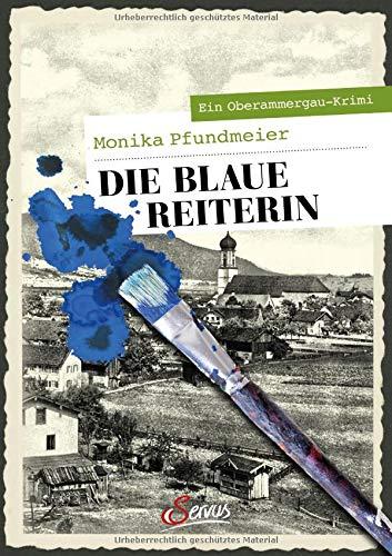 Buchseite und Rezensionen zu 'Die Blaue Reiterin: Ein Oberammergau-Krimi (Servus Krimi)' von Monika Pfundmeier