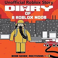 Diary Of A Roblox Noob Prison Life Roblox Noob Diaries Volume 1 By Robloxia Kid 9781539609513 Diary Of A Roblox Noob Prison Life By Robloxia Kid Audiobook Audible Com