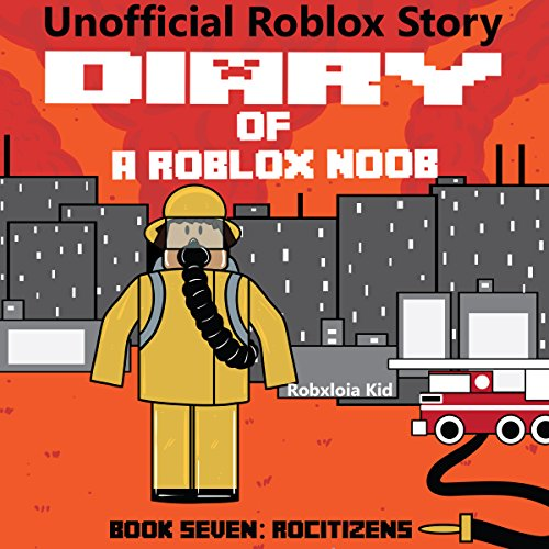 RoCitizens     Robloxia Noob Diaries, Book 7              By:                                                                                                                                 Robloxia Kid                               Narrated by:                                                                                                                                 Gregory K Ogorek                      Length: 1 hr and 12 mins     2 ratings     Overall 5.0