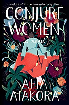 Conjure Women by Afia Atakora science fiction and fantasy book and audiobook reviews