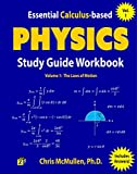 Essential Calculus-based Physics Study Guide Workbook: The Laws of Motion (Learn Physics with Calculus Step-by-Step Book 1)