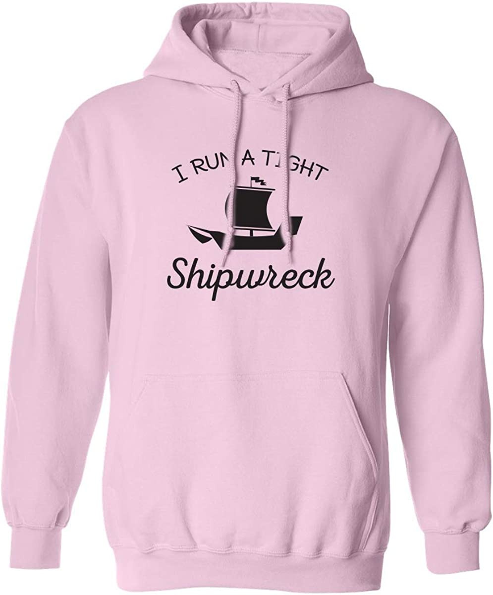 I Run A Tight Shipwreck Adult Hooded Sweatshirt