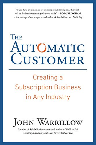 Compare Textbook Prices for The Automatic Customer: Creating a Subscription Business in Any Industry  ISBN 0884977972412 by Warrillow, John