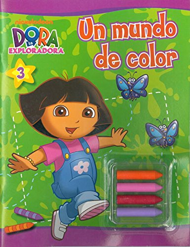 Dora la exploradora: un mundo de color + ceras: (Incluye ceras de colores) (Dora la exploradora. Actividades)