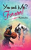 You and Me? For ever!: Band 2 (You and me - Reihe)
