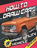 HOW TO DRAW CARS Sport Utility Vehicle Step by step: Learn Drawing Series exotic, luxury, muscle & sport cars /  Adult Drawing Book | Best Birthday ... | Christmas  gift for Car lovers | TOME 9
