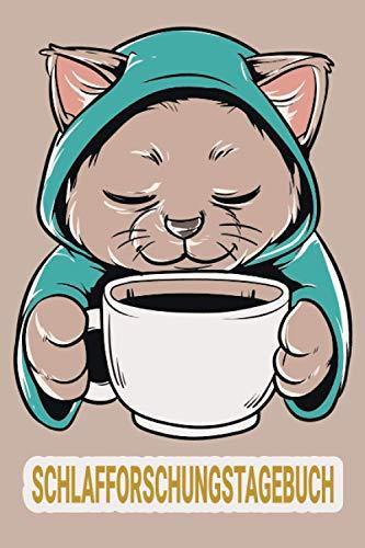 Schlafforschungstagebuch: Notiere deine geschlafenen Stunden und optimiere deinen Schlaf | Schlafanalyse | Schlaftracking | Schlafprotokoll | Katze Kaffee Katzenmama