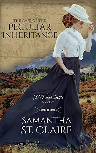 The Case of the Peculiar Inheritance (McKenzie Sisters Mystery Series) by [Samantha St. Claire]