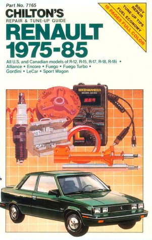 Chilton's Repair and Tune-Up Guide: Renault, 1975-85 (Chilton's Repair Manual)